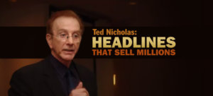 Ted Nicholas: Headlines that sell millions